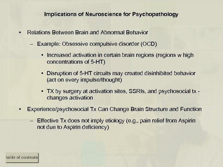 Implications of Neuroscience for Psychopathology • Relations Between Brain and Abnormal Behavior – Example: