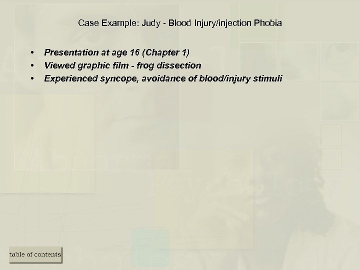 Case Example: Judy - Blood Injury/injection Phobia • • • Presentation at age 16