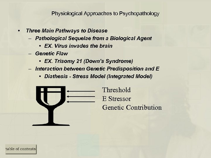 Physiological Approaches to Psychopathology • Three Main Pathways to Disease – Pathological Sequelae from