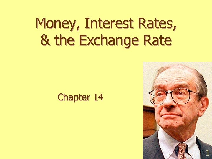 Money, Interest Rates, & the Exchange Rate Chapter 14 1