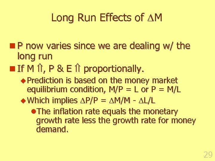 Long Run Effects of M n P now varies since we are dealing w/