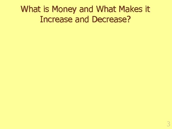What is Money and What Makes it Increase and Decrease? 3