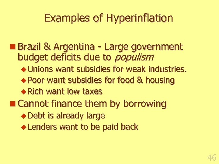Examples of Hyperinflation n Brazil & Argentina - Large government budget deficits due to