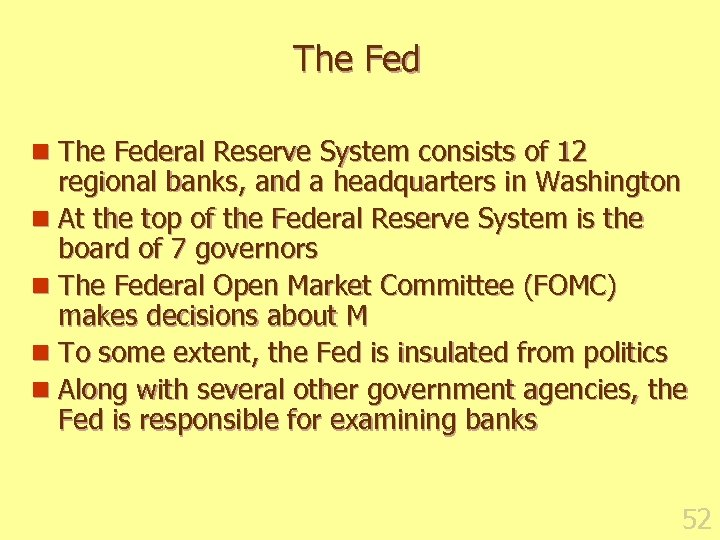 The Fed n The Federal Reserve System consists of 12 regional banks, and a