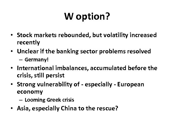 W option? • Stock markets rebounded, but volatility increased recently • Unclear if the
