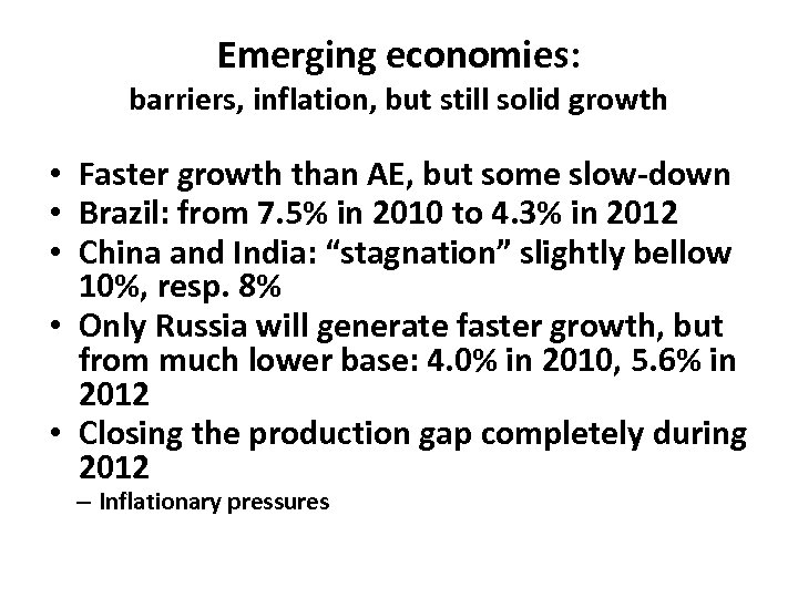 Emerging economies: barriers, inflation, but still solid growth • Faster growth than AE, but
