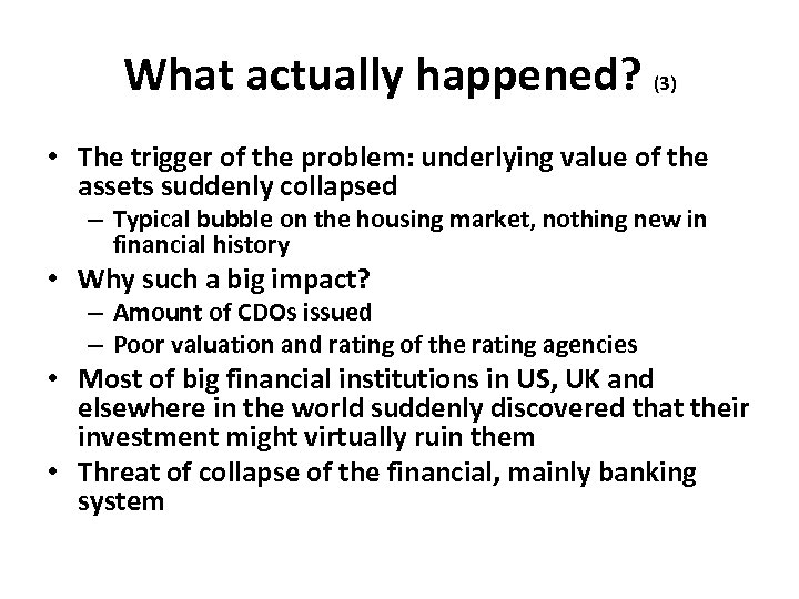 What actually happened? (3) • The trigger of the problem: underlying value of the