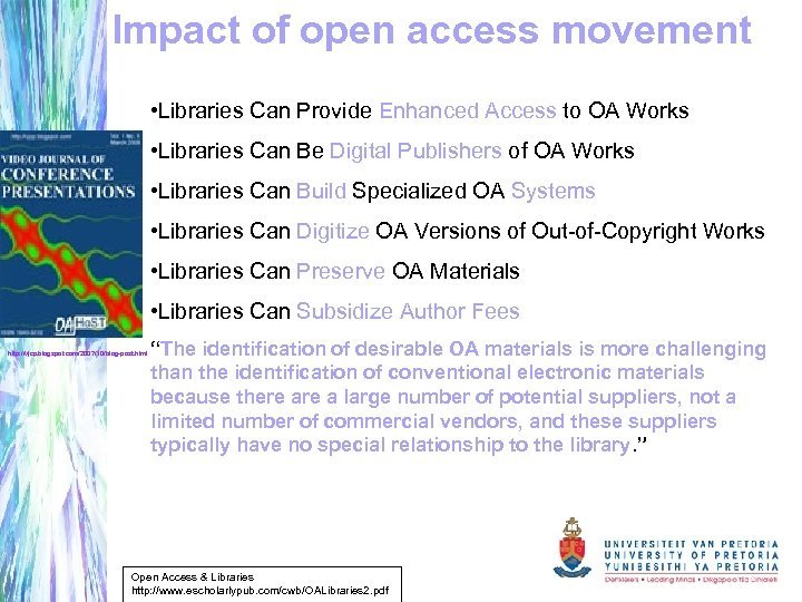 Impact of open access movement • Libraries Can Provide Enhanced Access to OA Works