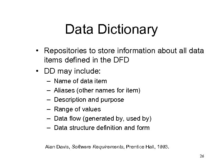 Data Dictionary • Repositories to store information about all data items defined in the
