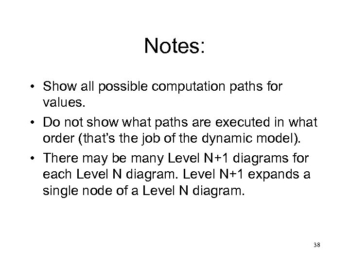 Notes: • Show all possible computation paths for values. • Do not show what