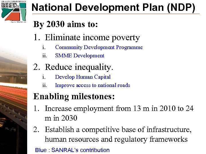 National Development Plan (NDP) By 2030 aims to: 1. Eliminate income poverty i. ii.