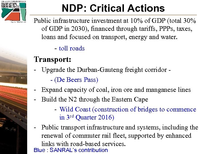 NDP: Critical Actions Public infrastructure investment at 10% of GDP (total 30% of GDP