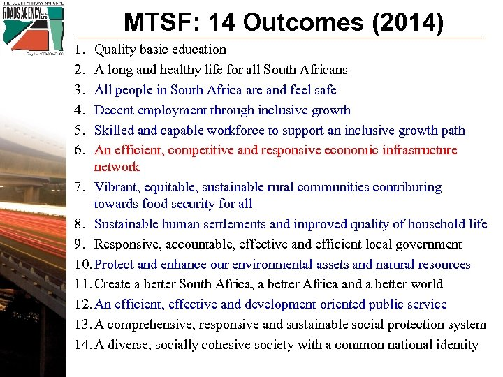 MTSF: 14 Outcomes (2014) 1. 2. 3. 4. 5. 6. Quality basic education A