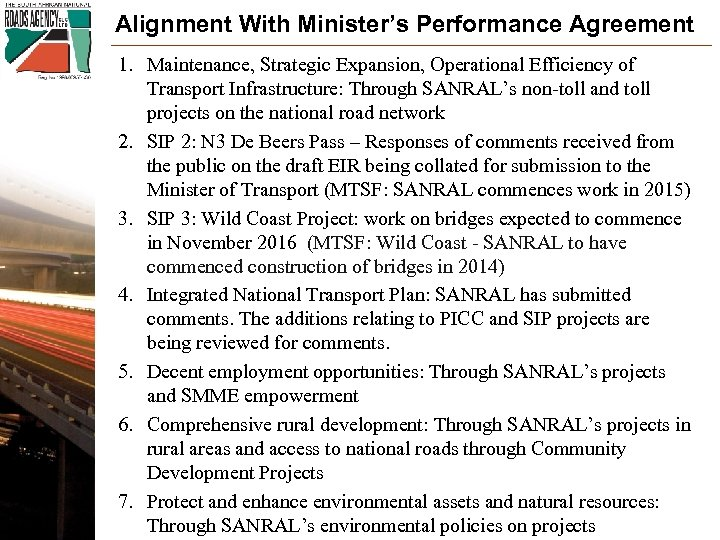 Alignment With Minister's Performance Agreement 1. Maintenance, Strategic Expansion, Operational Efficiency of Transport Infrastructure: