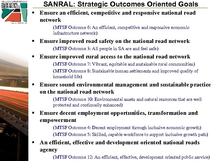 SANRAL: Strategic Outcomes Oriented Goals § Ensure an efficient, competitive and responsive national road