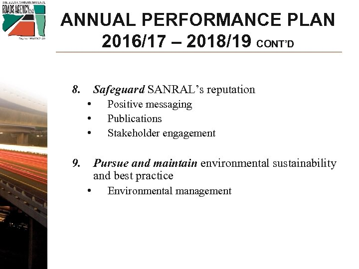 ANNUAL PERFORMANCE PLAN 2016/17 – 2018/19 CONT'D 8. Safeguard SANRAL's reputation • • •