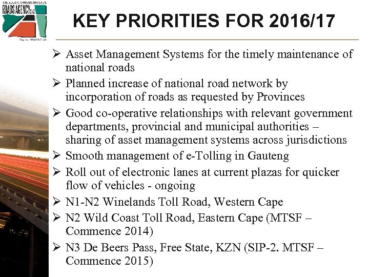 KEY PRIORITIES FOR 2016/17 Ø Asset Management Systems for the timely maintenance of national