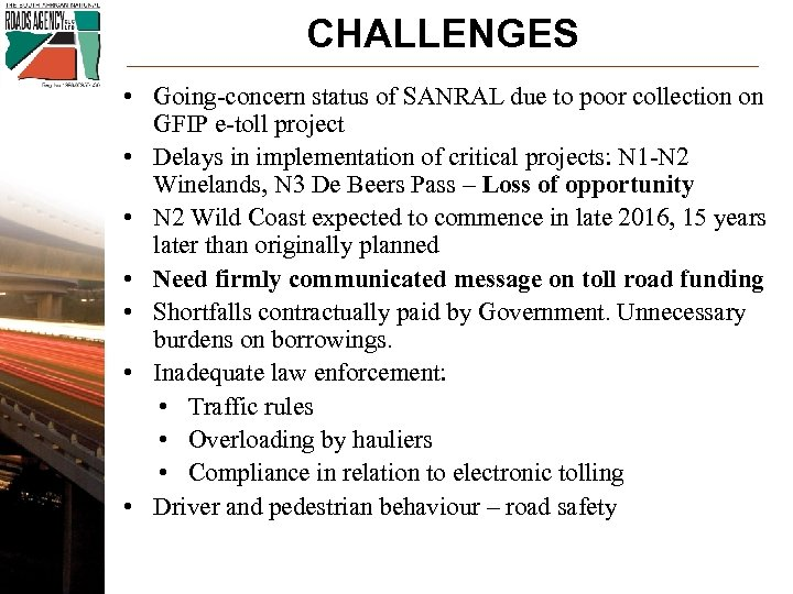 CHALLENGES • Going-concern status of SANRAL due to poor collection on GFIP e-toll project