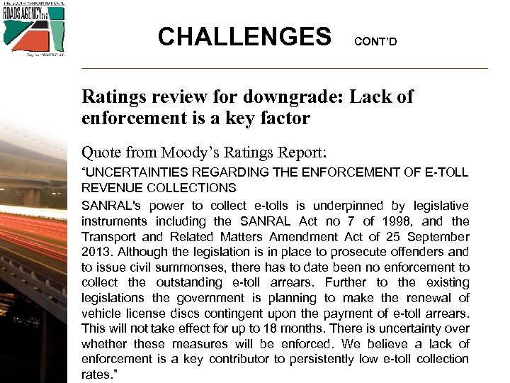 CHALLENGES CONT'D Ratings review for downgrade: Lack of enforcement is a key factor Quote