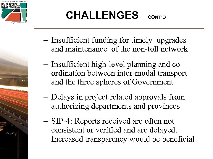 CHALLENGES CONT'D - Insufficient funding for timely upgrades and maintenance of the non-toll network