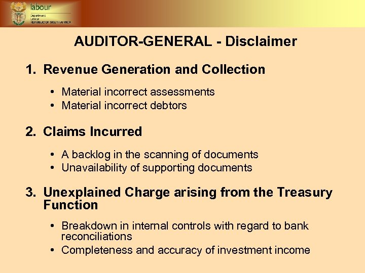 AUDITOR-GENERAL - Disclaimer 1. Revenue Generation and Collection • Material incorrect assessments • Material