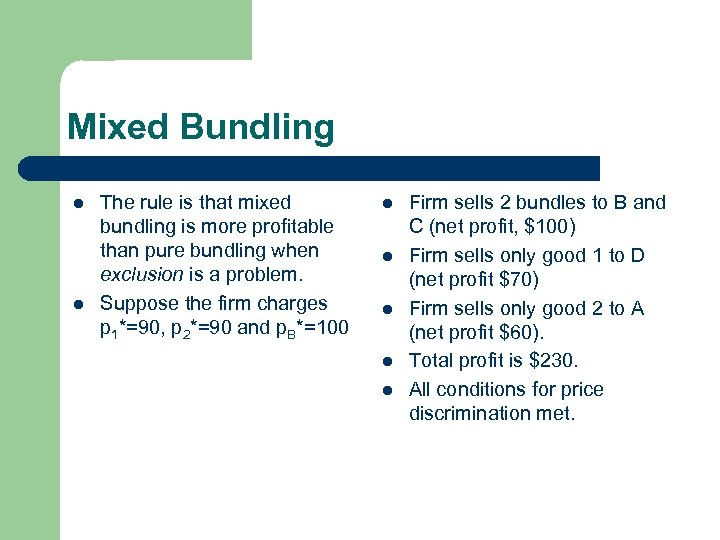Mixed Bundling l l The rule is that mixed bundling is more profitable than