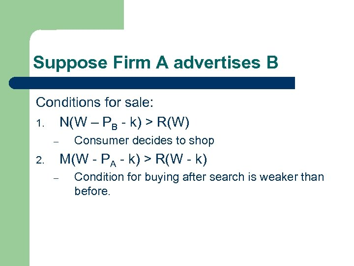 Suppose Firm A advertises B Conditions for sale: 1. N(W – PB - k)