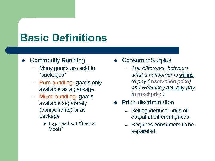 "Basic Definitions l Commodity Bundling – – – Many goods are sold in ""packages"""