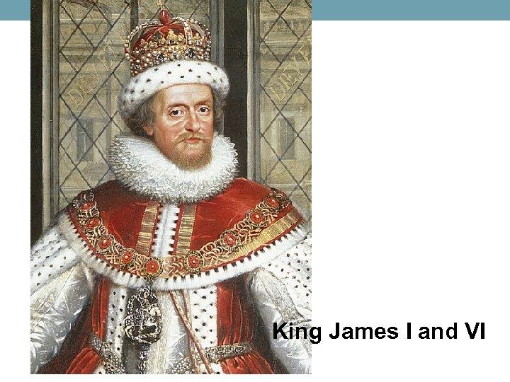 King James I and VI