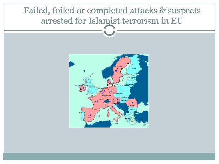 Failed, foiled or completed attacks & suspects arrested for Islamist terrorism in EU