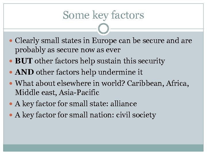 Some key factors Clearly small states in Europe can be secure and are probably