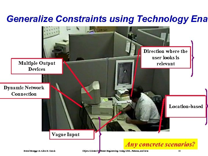 Generalize Constraints using Technology Enab Single Output Device Multiple Output Devices Direction where the