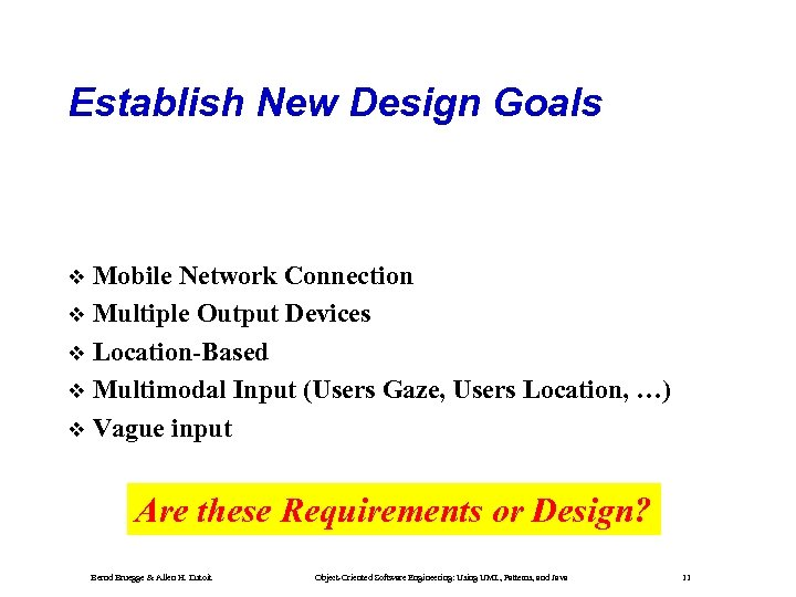 Establish New Design Goals Mobile Network Connection Multiple Output Devices Location-Based Multimodal Input (Users