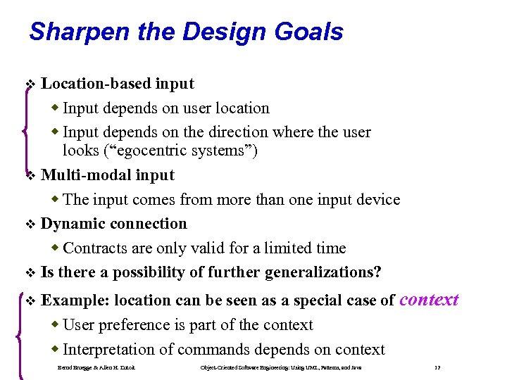 Sharpen the Design Goals Location-based input Input depends on user location Input depends on