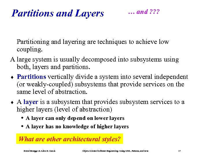 Partitions and Layers … and ? ? ? Partitioning and layering are techniques to