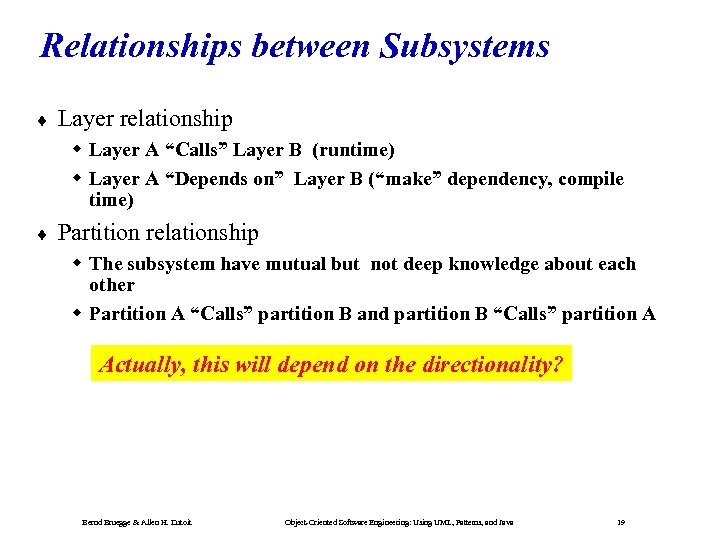 """Relationships between Subsystems ¨ Layer relationship Layer A """"Calls"""" Layer B (runtime) Layer A"""