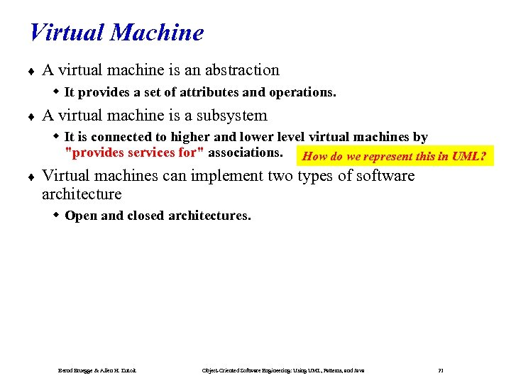 Virtual Machine ¨ A virtual machine is an abstraction It provides a set of