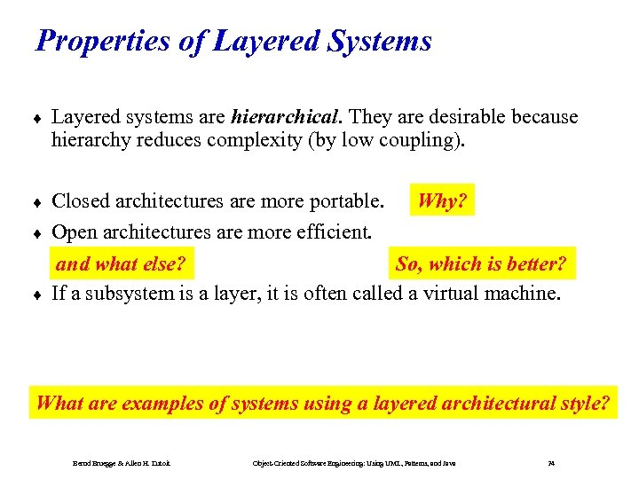 Properties of Layered Systems ¨ Layered systems are hierarchical. They are desirable because hierarchy