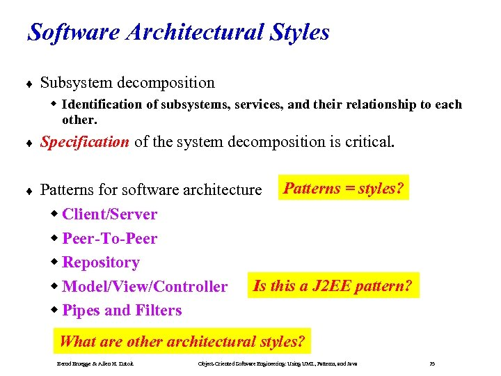 Software Architectural Styles ¨ Subsystem decomposition Identification of subsystems, services, and their relationship to