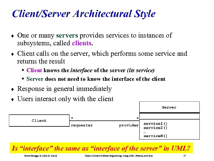 Client/Server Architectural Style ¨ ¨ One or many servers provides services to instances of