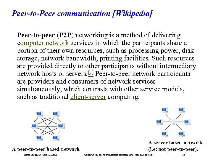 Peer-to-Peer communication [Wikipedia] Peer-to-peer (P 2 P) networking is a method of delivering computer