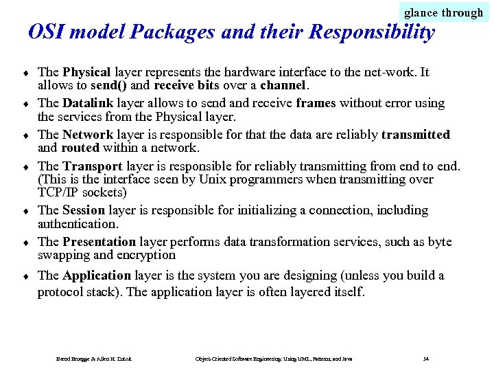 glance through OSI model Packages and their Responsibility ¨ ¨ ¨ ¨ The Physical