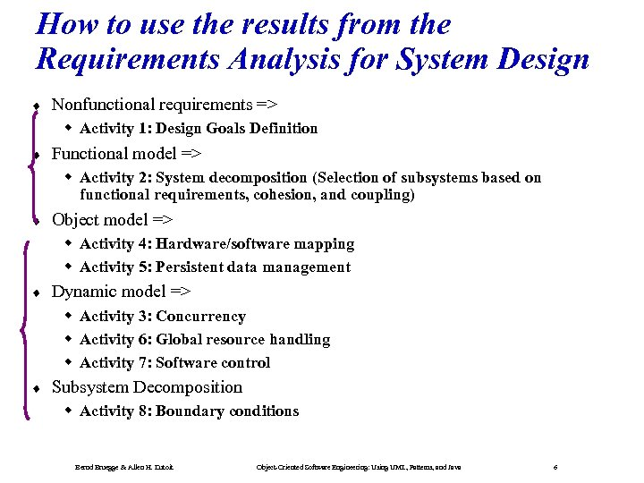 How to use the results from the Requirements Analysis for System Design ¨ Nonfunctional