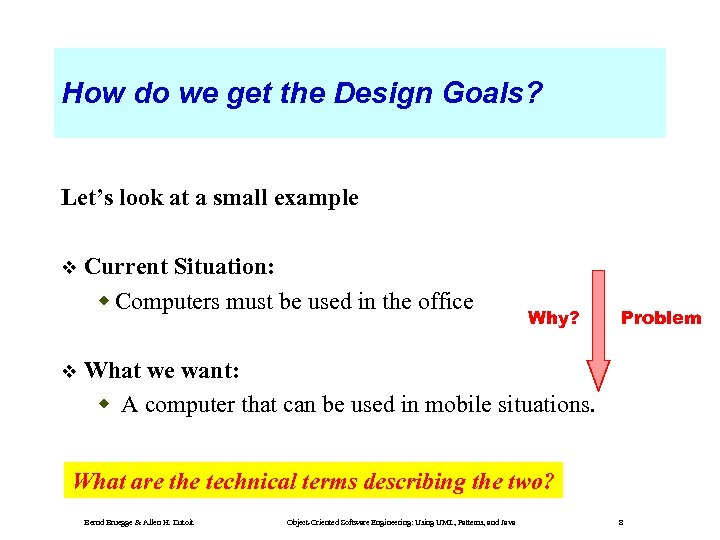 How do we get the Design Goals? Let's look at a small example Current