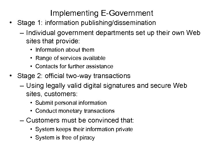 Implementing E-Government • Stage 1: information publishing/dissemination – Individual government departments set up their