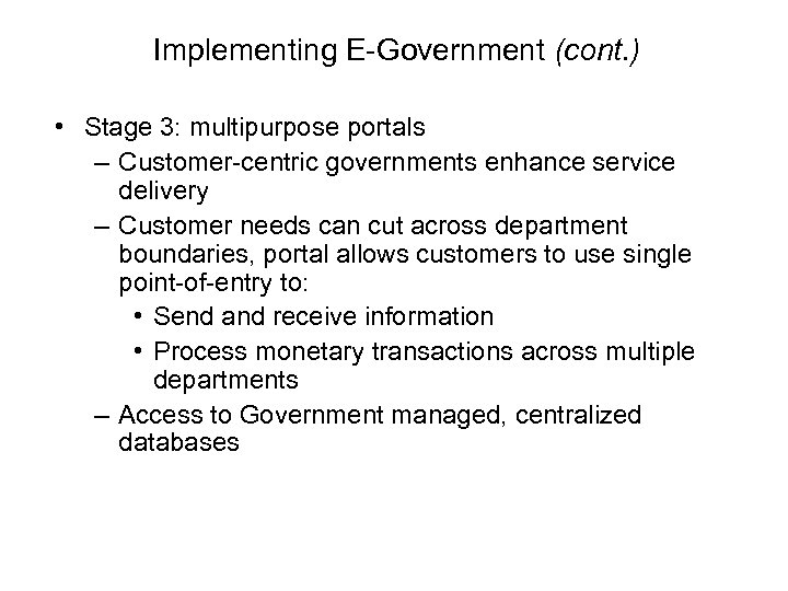 Implementing E-Government (cont. ) • Stage 3: multipurpose portals – Customer-centric governments enhance service