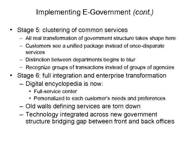Implementing E-Government (cont. ) • Stage 5: clustering of common services – All real