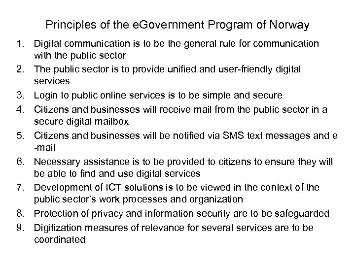 Principles of the e. Government Program of Norway 1. Digital communication is to be