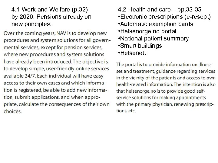4. 1 Work and Welfare (p. 32) by 2020. Pensions already on new principles.