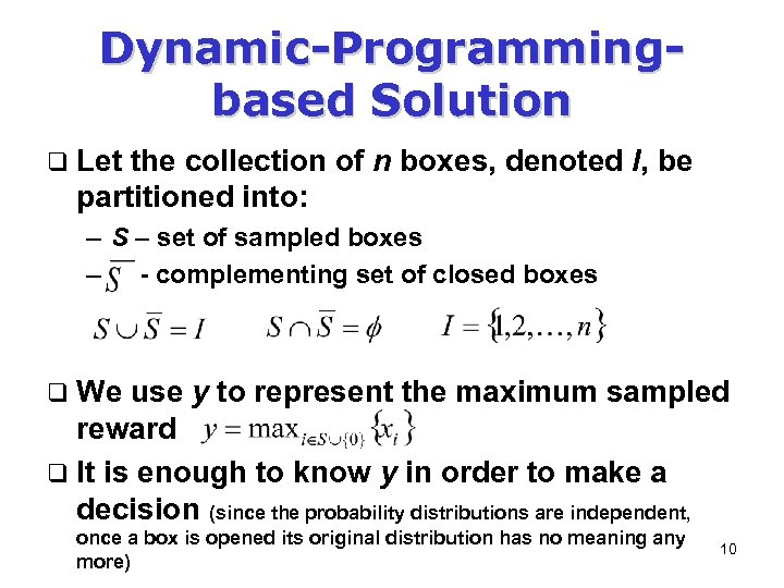 Dynamic-Programmingbased Solution q Let the collection of n boxes, denoted I, be partitioned into: